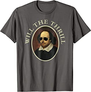 Will The Thrill T-Shirt-Funny Shakespeare TShirts