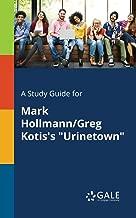 A Study Guide for Mark Hollmann/Greg Kotis's