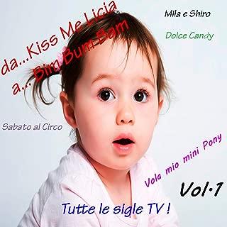 Da Kiss Me Licia a Bim Bum Bam Vol. 1 (Tutte le sigle TV)