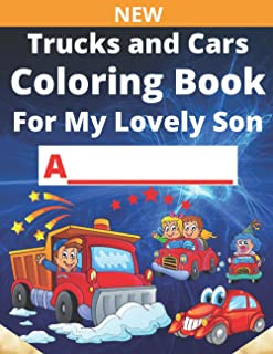 Trucks and Cars Coloring Book For My Lovely Son A: Personalize the Coloring Book With your Son's Name