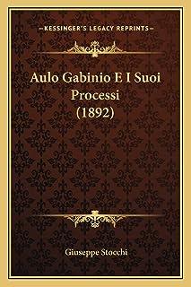Aulo Gabinio E I Suoi Processi (1892)