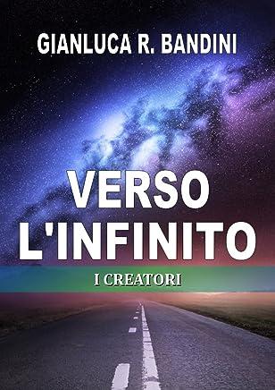 Verso lInfinito (2): I Creatori