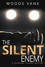The Silent Enemy: A contemporary whodunit murder mystery with twists and a shocking ending (A Palmchat Islands Mystery Book 1)