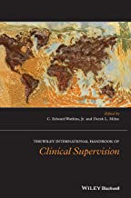 The Wiley International Handbook of Clinical Supervision (Wiley Clinical Psychology Handbooks)