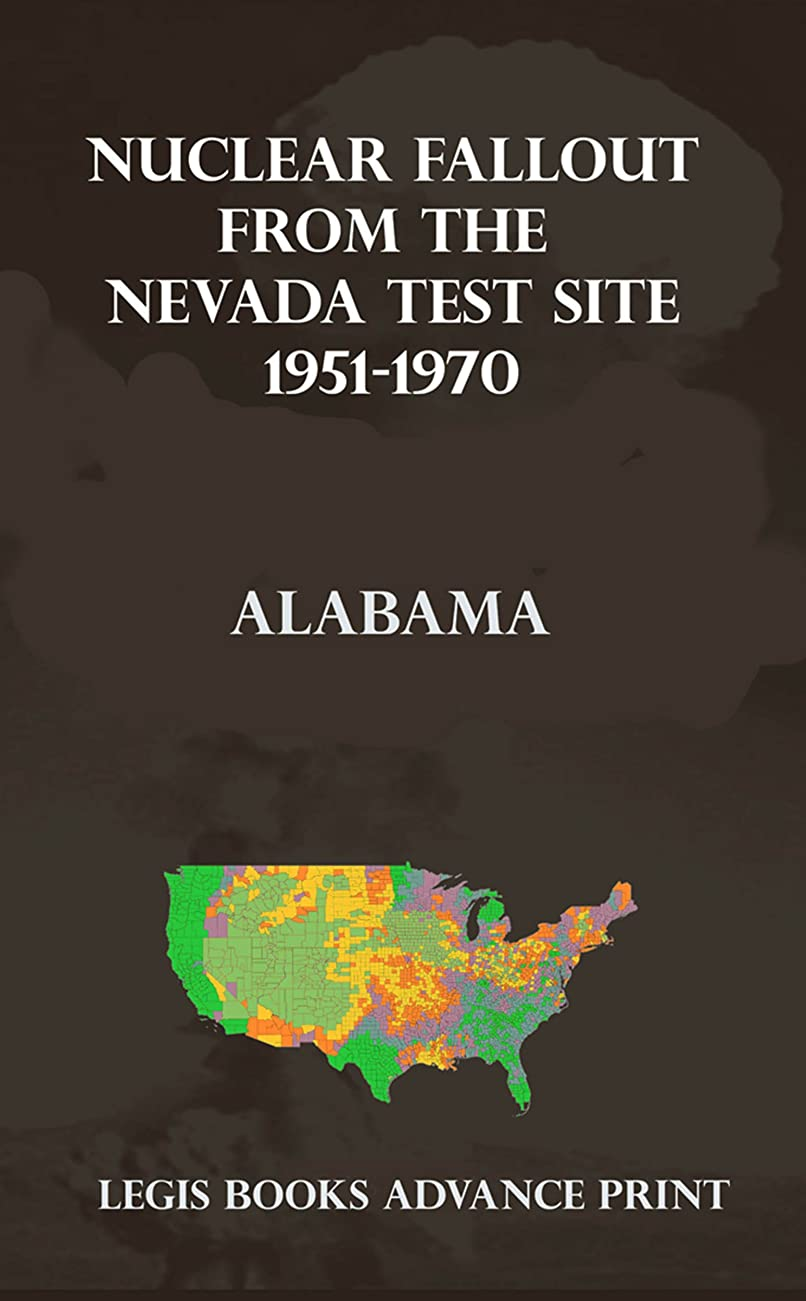 大胆美的提供Nuclear Fallout from the Nevada Test Site 1951-1970:  Alabama (English Edition)