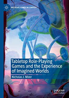 Tabletop Role-Playing Games and the Experience of Imagined Worlds (Palgrave Games in Context)