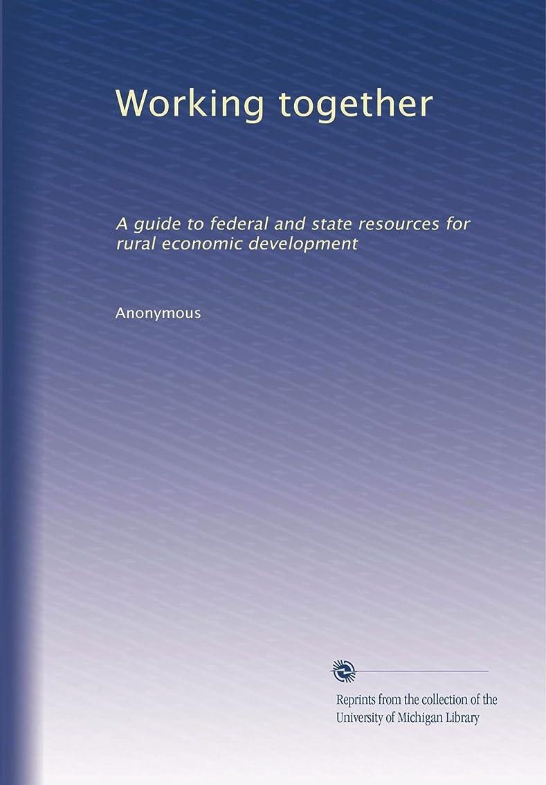 行う項目方法Working together: A guide to federal and state resources for rural economic development