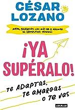 ¡Ya supéralo! / Get Over It, Already! (Spanish Edition)