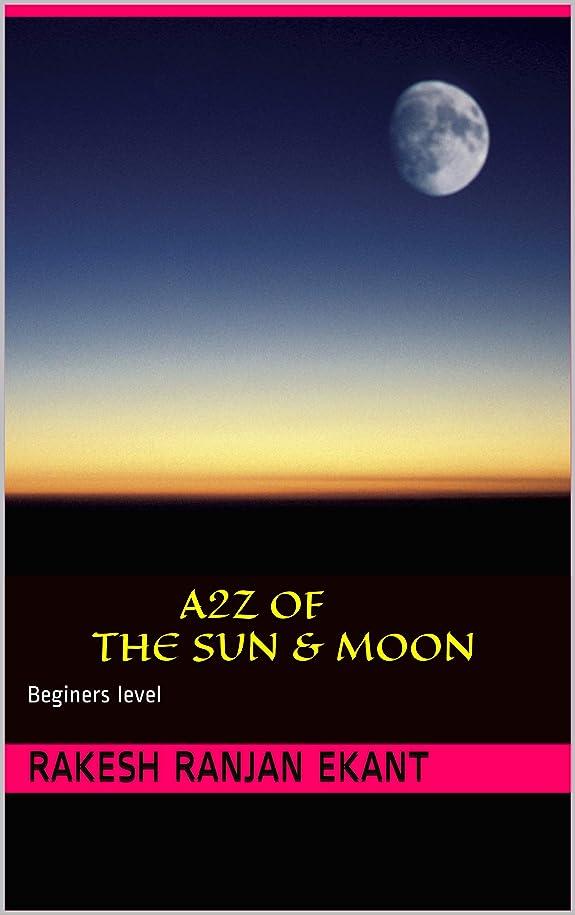見出しボリューム銀河a2z of the Sun & Moon: Beginers level (English Edition)