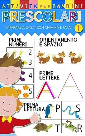 Attività per bambini prescolari imparare a contare e a scrivere a casa, in famiglia, con mamma,  papà e nonni.: Attività per bambini prescolari imparare i primi numeri e lalfabeto