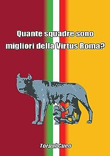 Quante squadre sono migliori della Virtus Roma?: Regalo divertente per tifosi della Virtus. Il libro è vuoto, perché è la Virtus Roma basket la squadra ... compleanno tifoso ultras (Italian Edition)