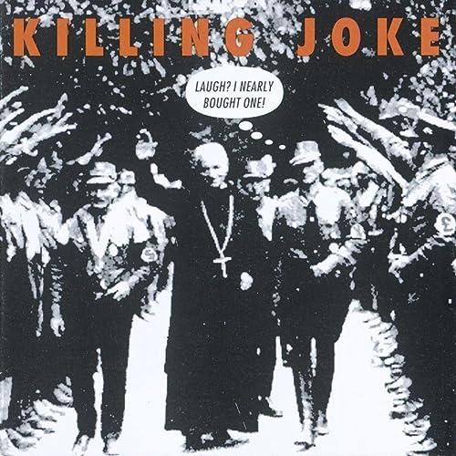 Laugh? I Nearly Bought One! by Killing Joke on Amazon Music - Amazon.co.uk
