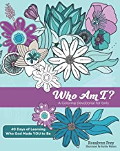 Who Am I?: A Coloring Devotional for Girls 40 Days of Learning Who God Made YOU to Be