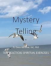 Mystery Telling: Ten Practical Spiritual Exercises