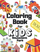 Amusement Park Coloring Book For Kids: Perfect Gift For Toddlers Who Loves Carousels | Carnivals | Clowns | Roller Coaster...
