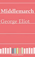 Five Books Essentials: George Eliot's Middlemarch (Annotated)