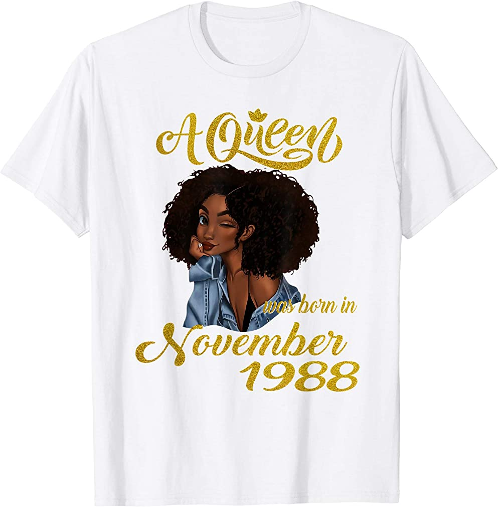 A Queen Was Born In November 1988 31st Birthday Gifts T-shirt