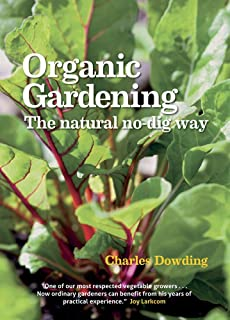 Organic Gardening: The Natural No-dig Way full colour edn by Charles Dowding (4-Feb-2013) Paperback