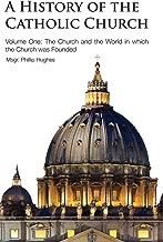A History of the Catholic Church - Volume 1