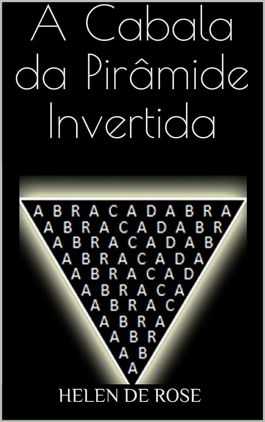北米思い出させる意志に反するA Cabala da Piramide Invertida: Abracadabra (Portuguese Edition)