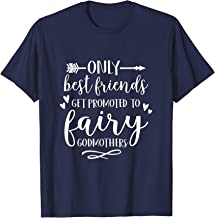Only Best Friends Get Promoted To Fairy Godmothers T Shirt