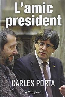 L'amic president (Narrativa Catalana)