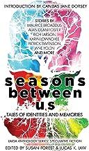 Seasons Between Us: Tales of Identities and Memories (Laksa Anthology Series: Speculative Fiction)