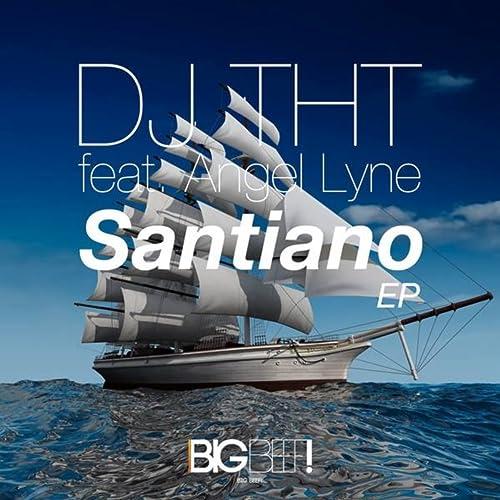 DJ THT feat. Angel Lyne - Santiano