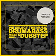 We Select The Music, Vol.21: Drum & Bass Meets Dubstep