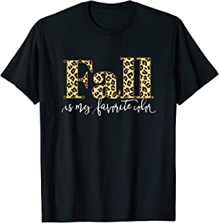 Fall Is My Favorite Color Leopard Print Women Modern Gift T-Shirt