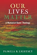 Best Our Lives Matter: A Womanist Queer Theology Review