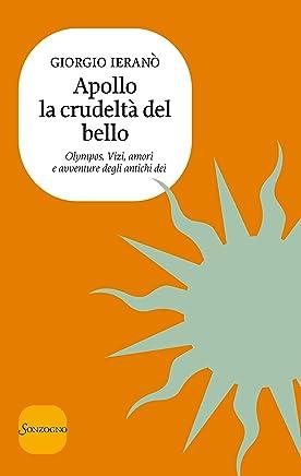 Apollo la crudeltà del bello (Olympos. Vizi, amori e avventure degli antichi dei Vol. 7)