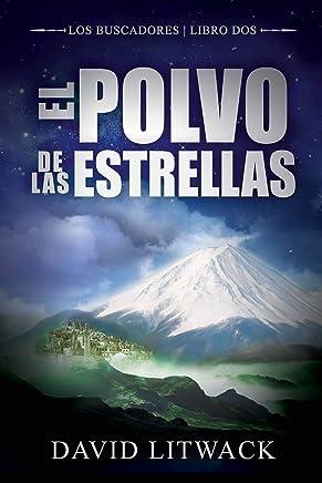 El Polvo de las Estrellas (Spanish Edition)