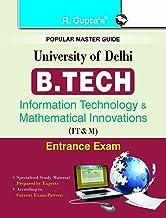 University of Delhi: B.Tech (Information Technology & Mathematical Innovations) Entrance Exam Guide