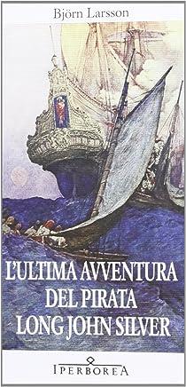 Lultima avventura del pirata Long John Silver