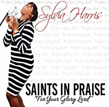 Saints in Praise (For Your Glory Lord)