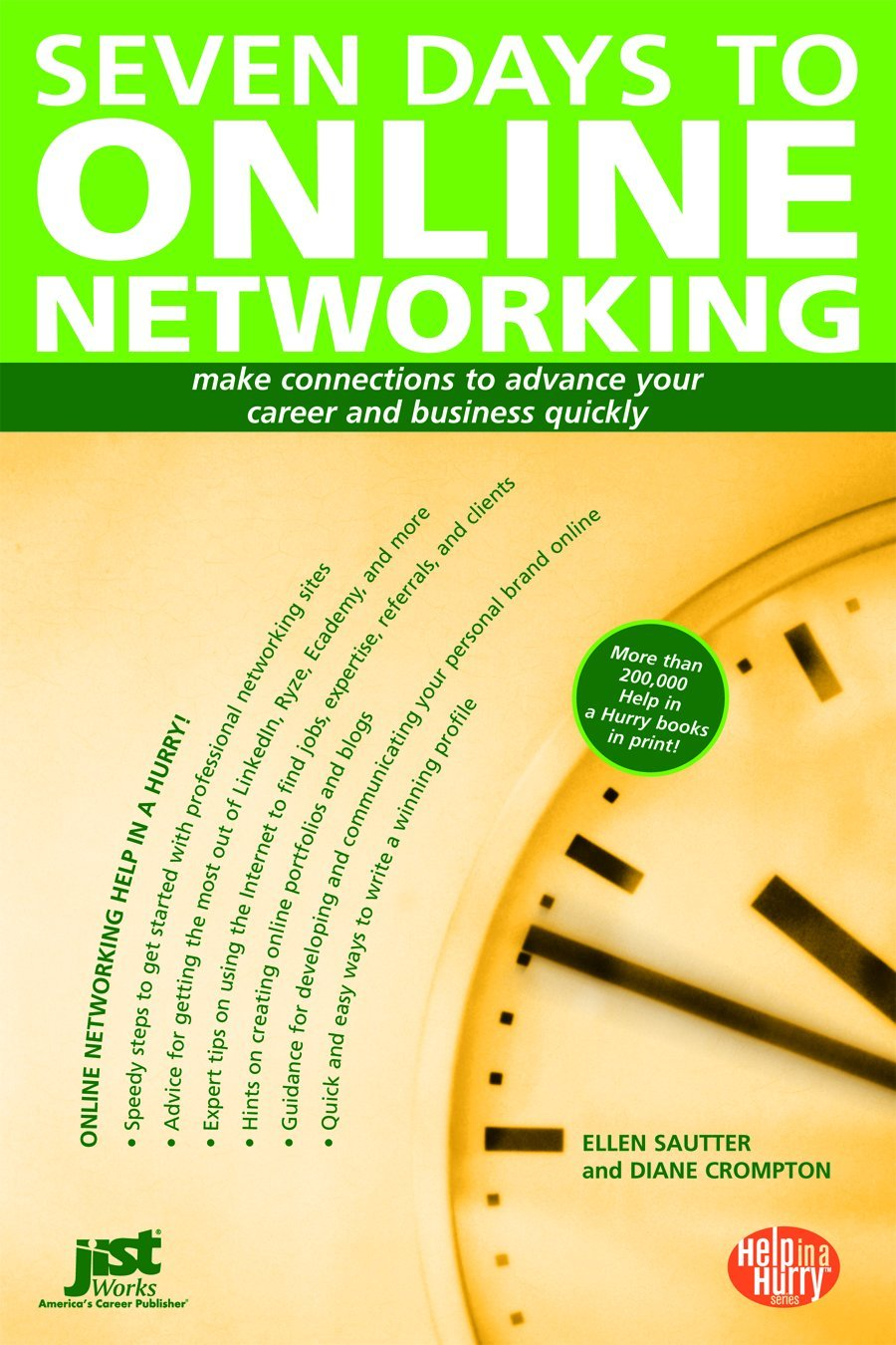 Seven Days To Online Networking: Make Connections To Advance Your Career And Business Quickly (Help In A Hurry)