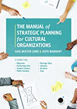 The Manual of Strategic Planning for Cultural Organizations: A Guide for Museums, Performing Arts, Science Centers, Public Gardens, Heritage Sites, Libraries, Archives and Zoos (English Edition)