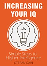 Increasing Your IQ: Simple Steps to Higher Intelligence
