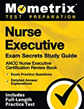 Nurse Executive Exam Secrets Study Guide: ANCC Nurse Executive Certification Review Book, Exam Practice Questions, Detailed Answer Explanations: [Includes Full-Length Practice Test] PDF