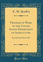 Program of Work of the United States Department of Agriculture: For the Fiscal Year 1916 (Classic Reprint)