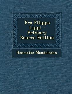 Fra Filippo Lippi - Primary Source Edition