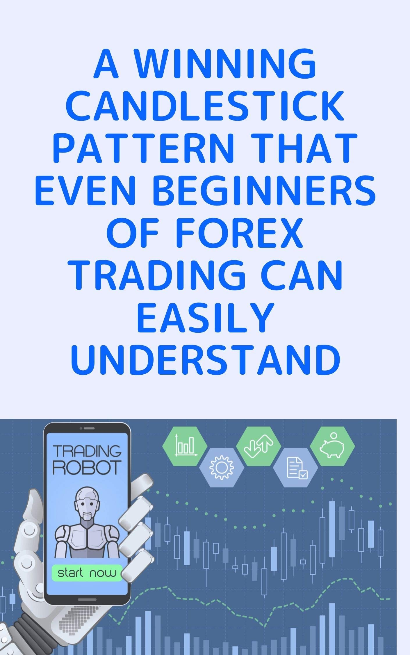 A winning candlestick pattern that even beginners of forex trading can easily understand