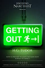 Getting Out! How to Prepare to Leave the Narcissist Kindle Edition