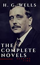 H. G. Wells : The Complete Novels  (The Time Machine, The Island of Doctor Moreau,Invisible Man...) (English Edition)