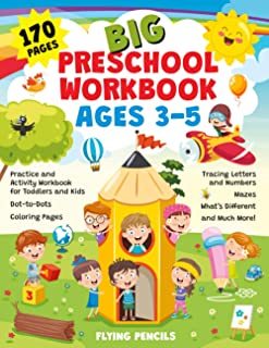 BIG PRESCHOOL WORKBOOK AGES 3-5: 170 Pages. Practice and Activity Workbook for Toddlers and Kids. Dot-to-Dots, Coloring Pa...