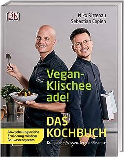Vegan-Klischee ade! Das Kochbuch: Kompaktes Wissen, leckere