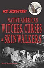 We Survived Native American Witches, Curses & Skinwalkers