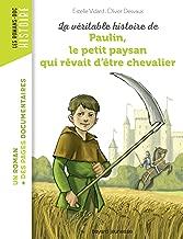 Paulin, le petit paysan qui revait d'etre chevalier (French Edition)
