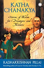 Katha Chanakya/Stories of wisdom for dreamers and thinkers